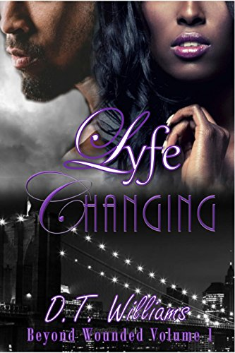 Lyfe Changing: Beyond Wounded Volume 1 (English Edition)