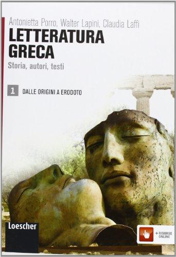 Letteratura greca. Storia, autori, testi. Per le Scuole superiori. Con espansione online (Vol. 1)