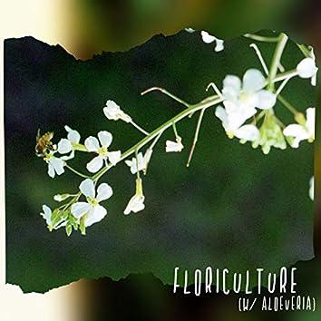 Floriculture (feat. Aloeveria)