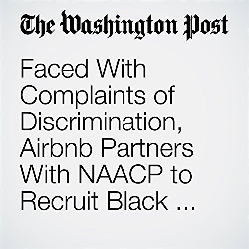 Faced With Complaints of Discrimination, Airbnb Partners With NAACP to Recruit Black Hosts copertina