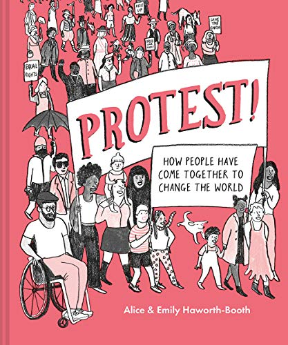 Protest!: How People Have Come Together to Change the World
