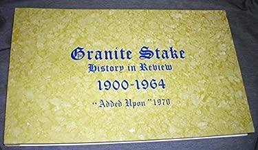 Granite Stake History in Review 1900-1964
