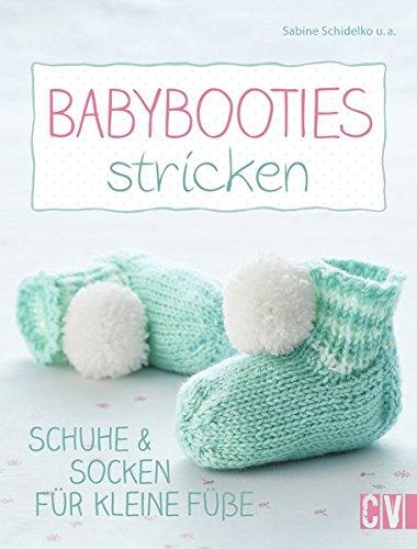 Babybooties stricken: Schuhe & Socken für kleine Füße