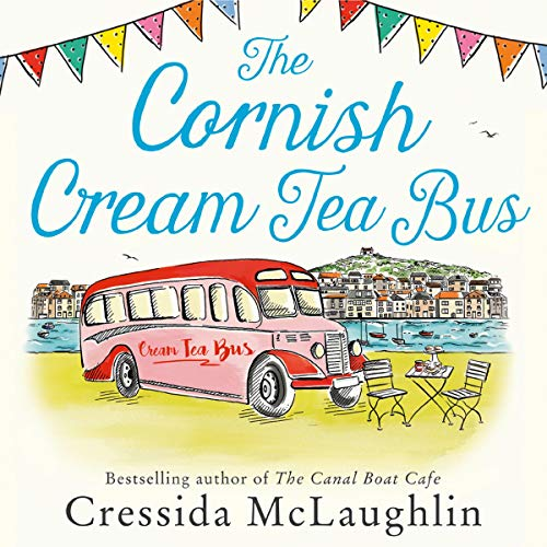 The Cornish Cream Tea Bus Audiobook By Cressida McLaughlin cover art