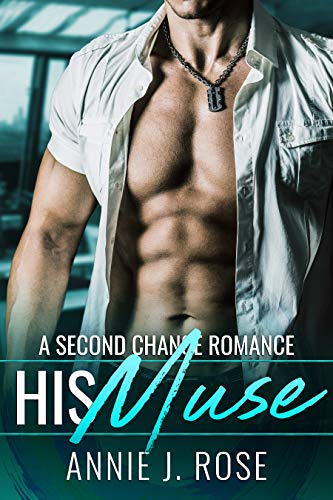 His Muse: A Second Chance Romance (Forbidden Desires Book 2)