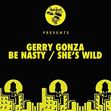 Be Nasty / She's Wild