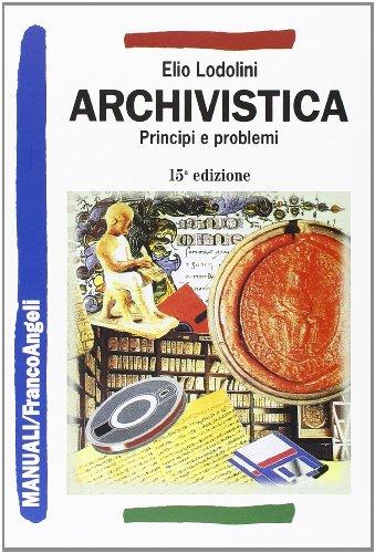 Archivistica. Principi e problemi