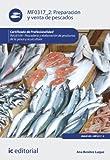 Preparación y venta de pescados. INAJ0109 - Pescadería y elaboración de productos de la pesca y acuicultura
