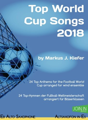 Top World Cup Songs 2018: Eb Alto Saxophone / Altsaxofon in Es