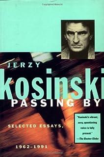 Passing By: Selected Essays, 1962-1991 (Kosinski, Jerzy)