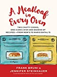 A Meatloaf in Every Oven: Two Chatty Cooks, One Iconic Dish and Dozens of Recipes - from Mom's to...