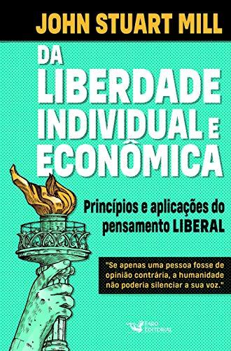 Da Liberdade Individual e Econômica: Princípios e Aplicações do Pensamento Liberal