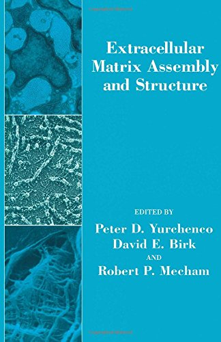 Extracellular Matrix Assembly and Structure (Biology of Extracellular Matrix)