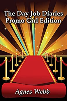 Promo Girl Edition (The Day Job Diaries Book 2) by [Agnes Webb]