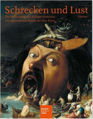 Schrecken und Lust. Die Versuchung des heiligen Antonius