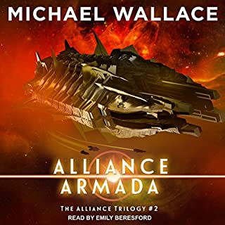 Alliance Armada     The Alliance Trilogy Series, Book 2              Written by:                                                                                                                                 Michael Wallace                               Narrated by:                                                                                                                                 Emily Beresford                      Length: 7 hrs and 55 mins     Not rated yet     Overall 0.0