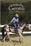 LA METHODE GENTILI. Tome 1, Débourrage et mise en confiance de Bino-Jacopo Gentili,Maria Franchini ( 15 janvier 1998 ) - 15/01/1998
