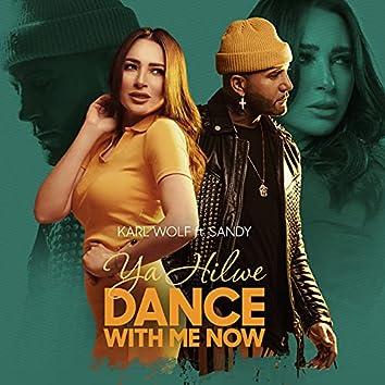 Ya Hilwe (Dance With Me Now)