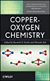 Copper-Oxygen Chemistry (Wiley Series of Reactive Intermediates in Chemistry and Biology Book 8) (English Edition)