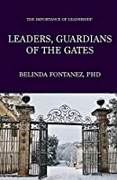 Leaders, Guardians of the Gates: The Importance of Leadership