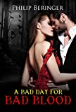 Paranormal Vampire Romance: A Bad Day for Bad Blood (Ghost Coming of Angel) (English Edition)