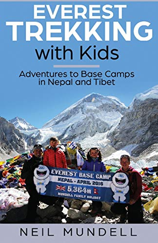 Everest Trekking With Kids: Adventures to Base Camps in Nepal and Tibet