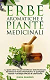 una panoramica con descrizione  delle erbe aromatiche e medicinali