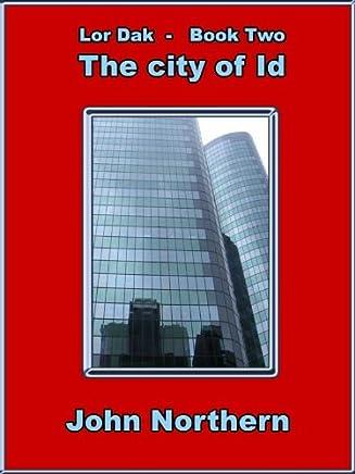 Lor Dak - Book 2 - THE CITY OF ID (Lor-Dak)