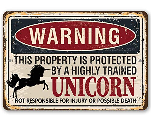 Metal Sign - Warning Property Protected By A Unicorn - Durable Metal Sign - Use Indoor/Outdoor - Great, Funny Door, Room and Fence Decor and Gift for Mythology Fans Under $20 (8' x 12')