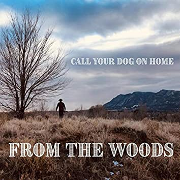 Call Your Dog on Home