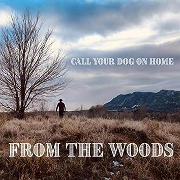 Call Your Dog on Home