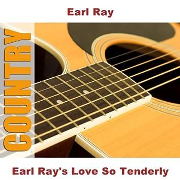 Earl Ray's Love So Tenderly