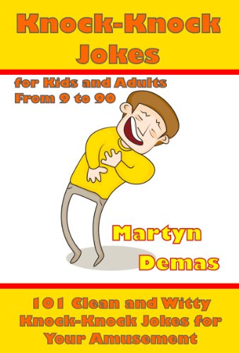 Knock Knock Jokes For Kids And Adults From 9 To 90 101 Clean And Witty Knock Knock Jokes For Your Amusement Kindle Edition By Demas Martyn Children Kindle Ebooks Amazon Com