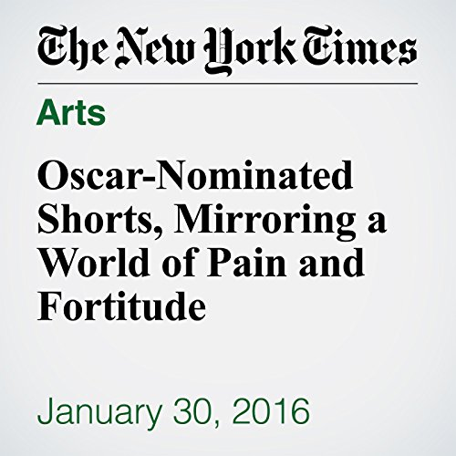 Oscar-Nominated Shorts, Mirroring a World of Pain and Fortitude cover art