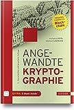 Angewandte Kryptographie: Mit aktuellem Kapitel zu Blockchain - Wolfgang Ertel