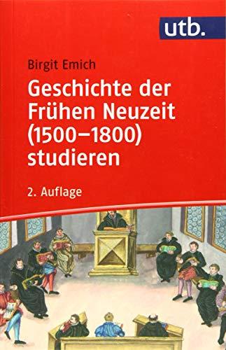 Geschichte der Frühen Neuzeit (1500–1800) studieren