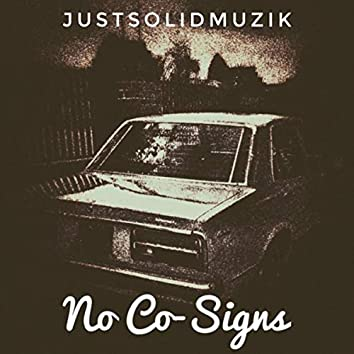 No Co-Signs