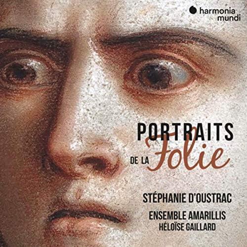 Héloïse Gaillard, Stéphanie D'Oustrac & Ensemble Amarillis