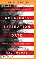 America's Expiration Date: The Fall of Empires and Superpowers - and the Future of the United States