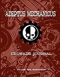 Adeptus Mechanicus Crusade Journal Praise the Omnissiah: Battle Tracker Planner Journal Warhammer 40K Fantasy War Game
