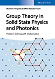 Group Theory in Solid State Physics and Photonics - Problem Solving with Mathematica