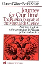Journey for Our Time: The Russian Journals of the Marquis De Custine by Astolphe Marquis de Custine (1987-10-01)