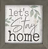 P. Graham Dunn Let's Stay Home Whitewash Greenery 7 x 7 Inch Pine Wood Framed Wall Art Plaque