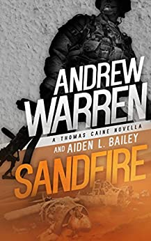 Sandfire (Caine: Rapid Fire Book 3) by [Andrew Warren, Aiden L. Bailey]