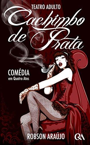 Cachimbo de Prata: Peça Teatral - Comédia em 4 Atos (Portuguese Edition)