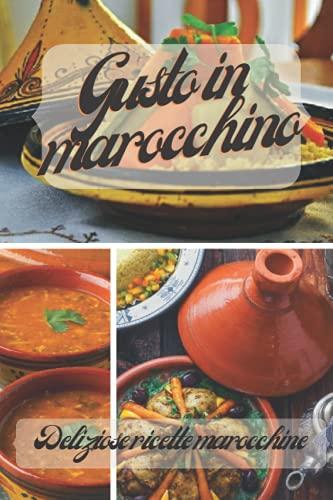 Gusto in marocchino, Deliziose ricette...