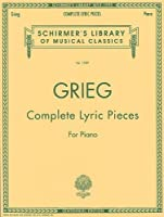 Complete Lyric Pieces (Centennial Edition): Piano Solo (Schirmer's Library of Musical Classics) by Unknown(1995-02-01)