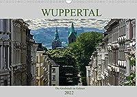 Wuppertal - Die Grossstadt im Gruenen (Wandkalender 2022 DIN A3 quer): Wuppertal ist die bergische Metropole an der Wupper. Sie bietet eine herausragende Kunstsammlung und jede Menge Plaetze fuer Erholung. (Monatskalender, 14 Seiten )