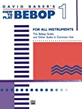 How to Play Bebop, Volume 1: For All Instruments (English Edition)