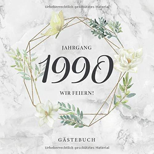 Wir feiern! Jahrgang 1990 Gästebuch: Für den 30. Geburtstag · Zum Eintragen von Glückwünschen und Fotos · Perfekt als Ergänzung zur Geburtstagsdeko
